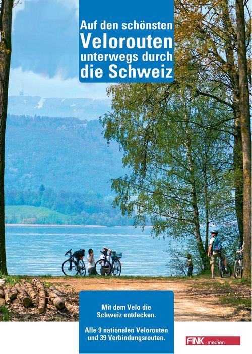 Auf den schönsten Velorouten unterwegs durch die Schweiz